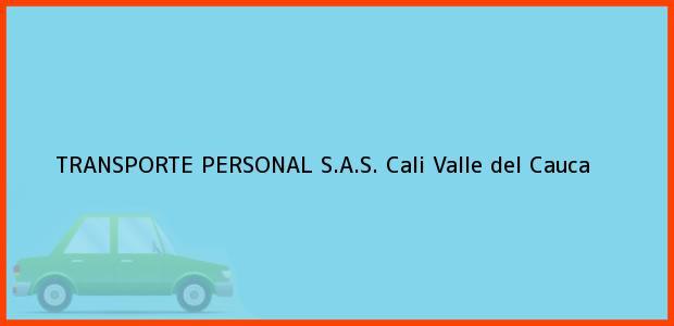 Teléfono, Dirección y otros datos de contacto para TRANSPORTE PERSONAL S.A.S., Cali, Valle del Cauca, Colombia
