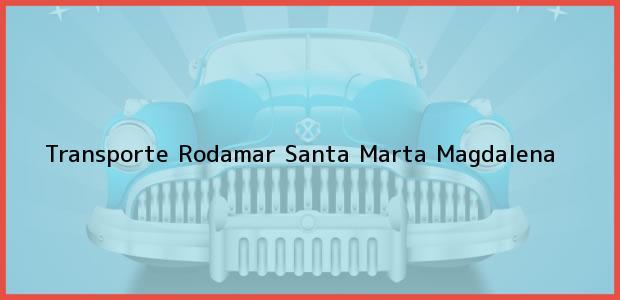 Teléfono, Dirección y otros datos de contacto para Transporte Rodamar, Santa Marta, Magdalena, Colombia