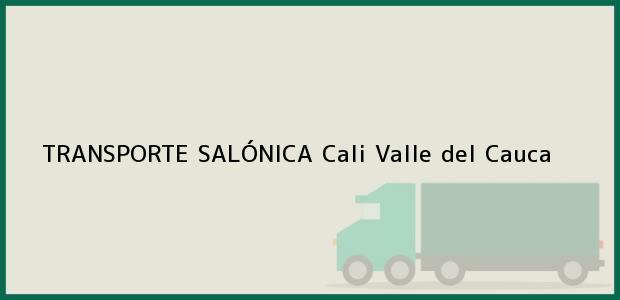 Teléfono, Dirección y otros datos de contacto para TRANSPORTE SALÓNICA, Cali, Valle del Cauca, Colombia