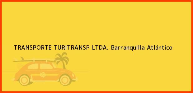 Teléfono, Dirección y otros datos de contacto para TRANSPORTE TURITRANSP LTDA., Barranquilla, Atlántico, Colombia