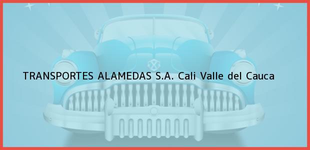 Teléfono, Dirección y otros datos de contacto para TRANSPORTES ALAMEDAS S.A., Cali, Valle del Cauca, Colombia
