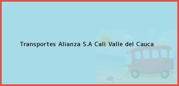 Teléfono, Dirección y otros datos de contacto para Transportes Alianza S.A, Cali, Valle del Cauca, Colombia