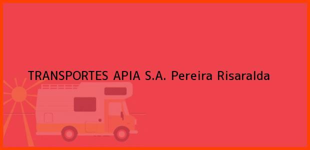 Teléfono, Dirección y otros datos de contacto para TRANSPORTES APIA S.A., Pereira, Risaralda, Colombia