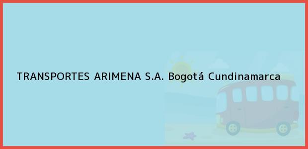 Teléfono, Dirección y otros datos de contacto para TRANSPORTES ARIMENA S.A., Bogotá, Cundinamarca, Colombia
