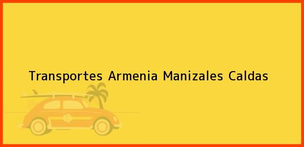 Teléfono, Dirección y otros datos de contacto para Transportes Armenia, Manizales, Caldas, Colombia