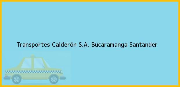 Teléfono, Dirección y otros datos de contacto para Transportes Calderón S.A., Bucaramanga, Santander, Colombia