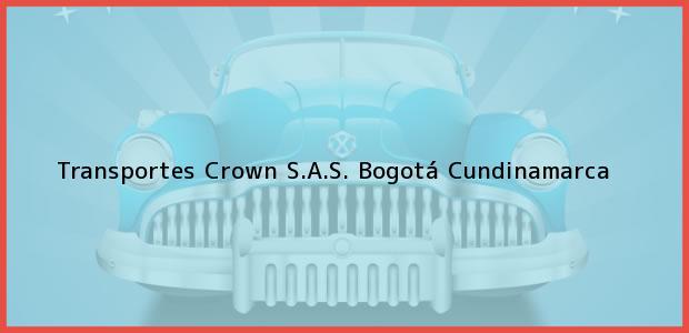 Teléfono, Dirección y otros datos de contacto para Transportes Crown S.A.S., Bogotá, Cundinamarca, Colombia