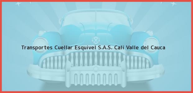 Teléfono, Dirección y otros datos de contacto para Transportes Cuellar Esquivel S.A.S., Cali, Valle del Cauca, Colombia