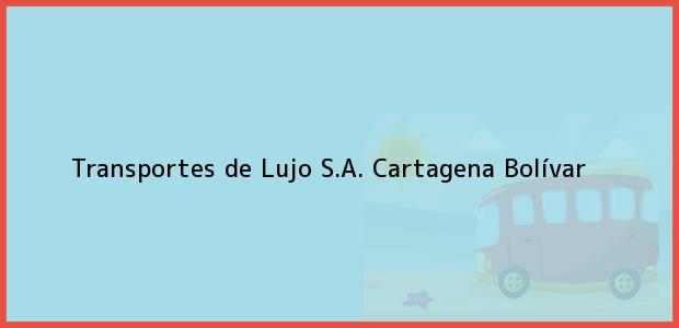 Teléfono, Dirección y otros datos de contacto para Transportes de Lujo S.A., Cartagena, Bolívar, Colombia