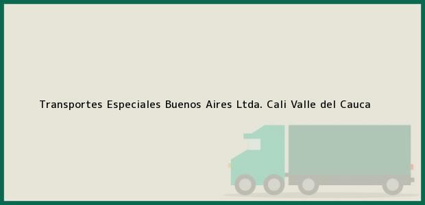 Teléfono, Dirección y otros datos de contacto para Transportes Especiales Buenos Aires Ltda., Cali, Valle del Cauca, Colombia