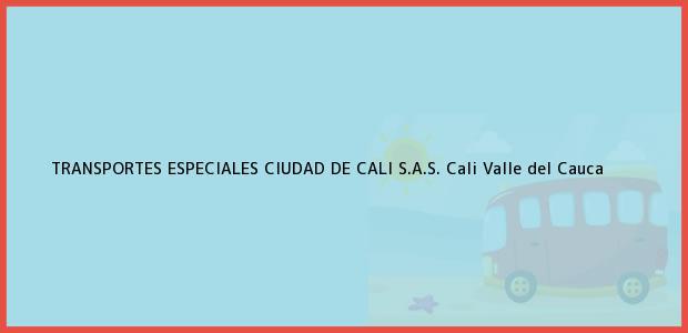 Teléfono, Dirección y otros datos de contacto para TRANSPORTES ESPECIALES CIUDAD DE CALI S.A.S., Cali, Valle del Cauca, Colombia