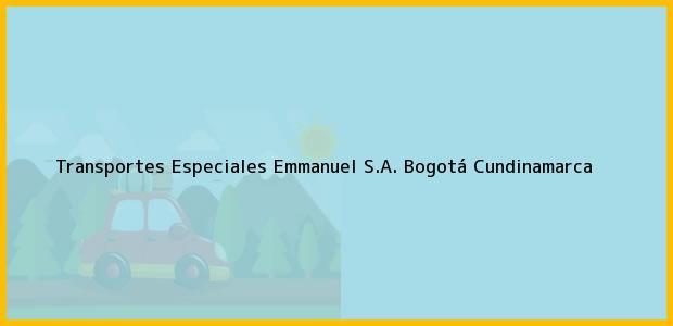 Teléfono, Dirección y otros datos de contacto para Transportes Especiales Emmanuel S.A., Bogotá, Cundinamarca, Colombia
