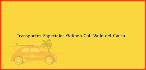 Teléfono, Dirección y otros datos de contacto para Transportes Especiales Galindo, Cali, Valle del Cauca, Colombia