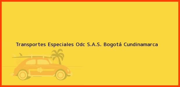 Teléfono, Dirección y otros datos de contacto para Transportes Especiales Odc S.A.S., Bogotá, Cundinamarca, Colombia