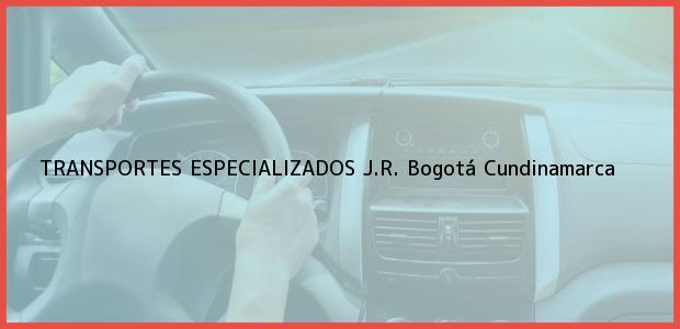 Teléfono, Dirección y otros datos de contacto para TRANSPORTES ESPECIALIZADOS J.R., Bogotá, Cundinamarca, Colombia