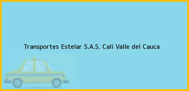 Teléfono, Dirección y otros datos de contacto para Transportes Estelar S.A.S., Cali, Valle del Cauca, Colombia