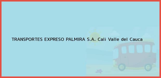 Teléfono, Dirección y otros datos de contacto para TRANSPORTES EXPRESO PALMIRA S.A., Cali, Valle del Cauca, Colombia