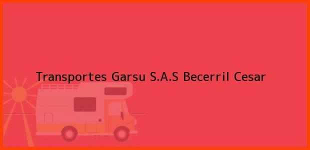 Teléfono, Dirección y otros datos de contacto para Transportes Garsu S.A.S, Becerril, Cesar, Colombia