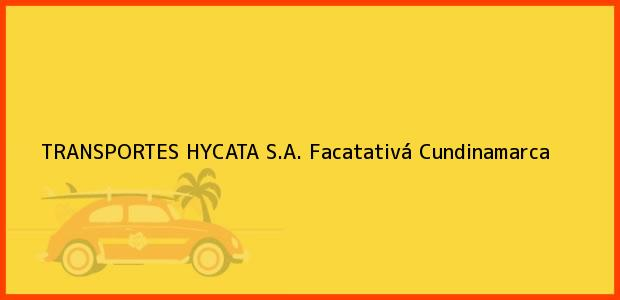 Teléfono, Dirección y otros datos de contacto para TRANSPORTES HYCATA S.A., Facatativá, Cundinamarca, Colombia
