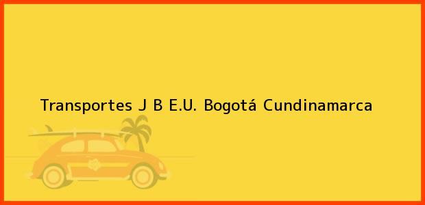 Teléfono, Dirección y otros datos de contacto para Transportes J B E.U., Bogotá, Cundinamarca, Colombia