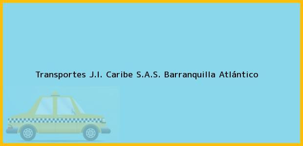 Teléfono, Dirección y otros datos de contacto para Transportes J.I. Caribe S.A.S., Barranquilla, Atlántico, Colombia