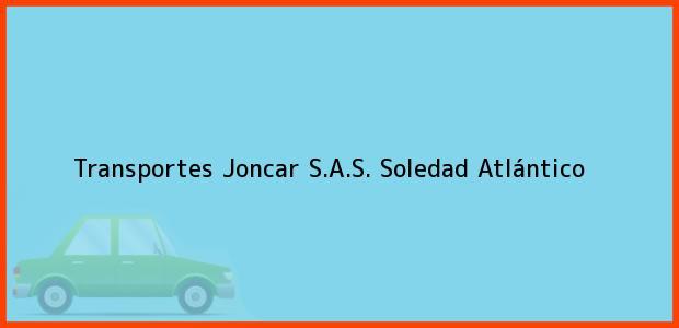 Teléfono, Dirección y otros datos de contacto para Transportes Joncar S.A.S., Soledad, Atlántico, Colombia