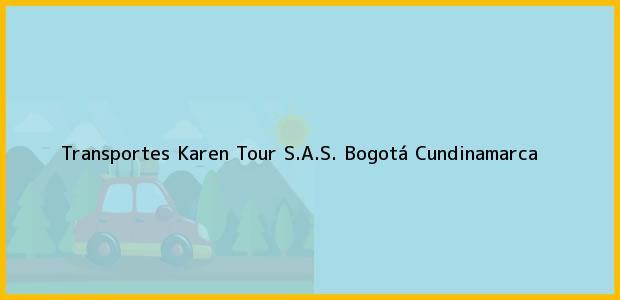 Teléfono, Dirección y otros datos de contacto para Transportes Karen Tour S.A.S., Bogotá, Cundinamarca, Colombia