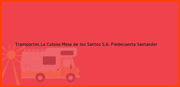 Teléfono, Dirección y otros datos de contacto para Transportes La Culona Mesa de los Santos S.A., Piedecuesta, Santander, Colombia
