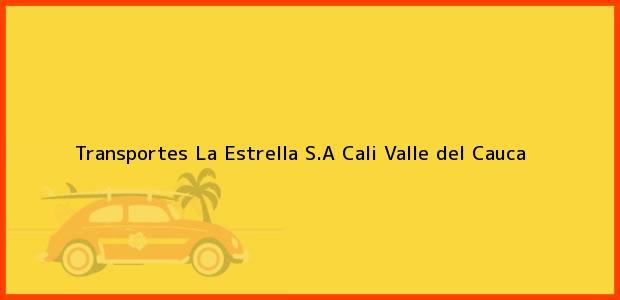 Teléfono, Dirección y otros datos de contacto para Transportes La Estrella S.A, Cali, Valle del Cauca, Colombia