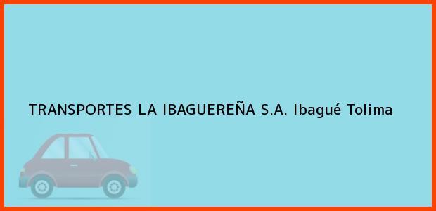 Teléfono, Dirección y otros datos de contacto para TRANSPORTES LA IBAGUEREÑA S.A., Ibagué, Tolima, Colombia