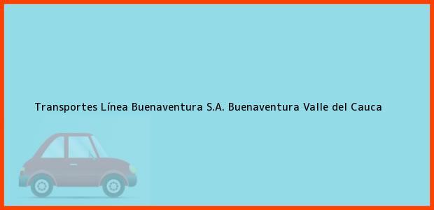 Teléfono, Dirección y otros datos de contacto para Transportes Línea Buenaventura S.A., Buenaventura, Valle del Cauca, Colombia