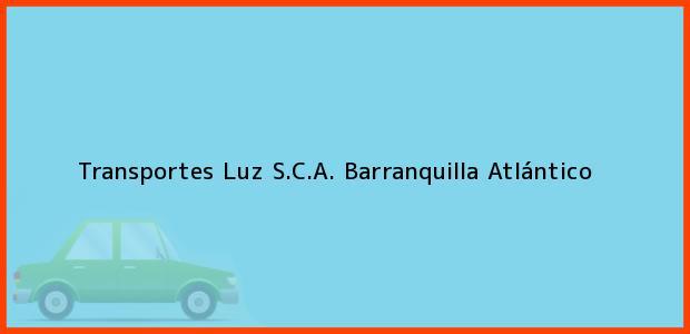 Teléfono, Dirección y otros datos de contacto para Transportes Luz S.C.A., Barranquilla, Atlántico, Colombia
