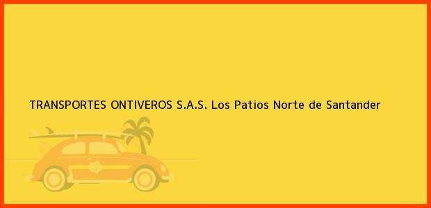 Teléfono, Dirección y otros datos de contacto para TRANSPORTES ONTIVEROS S.A.S., Los Patios, Norte de Santander, Colombia