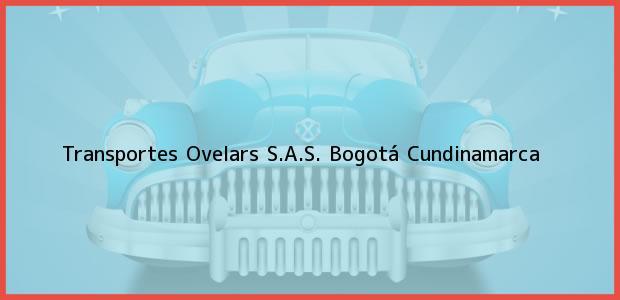 Teléfono, Dirección y otros datos de contacto para Transportes Ovelars S.A.S., Bogotá, Cundinamarca, Colombia