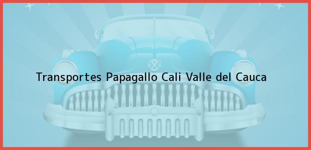 Teléfono, Dirección y otros datos de contacto para Transportes Papagallo, Cali, Valle del Cauca, Colombia
