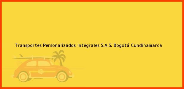 Teléfono, Dirección y otros datos de contacto para Transportes Personalizados Integrales S.A.S., Bogotá, Cundinamarca, Colombia