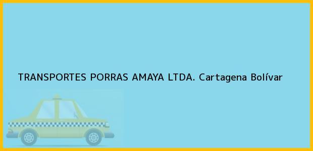 Teléfono, Dirección y otros datos de contacto para TRANSPORTES PORRAS AMAYA LTDA., Cartagena, Bolívar, Colombia