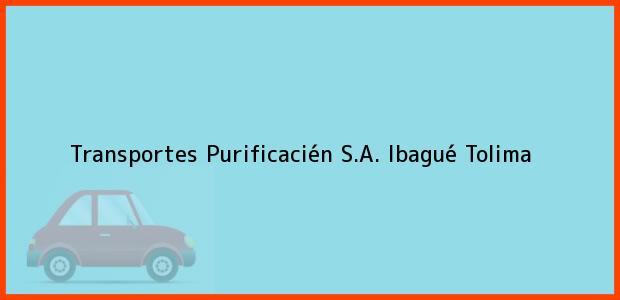 Teléfono, Dirección y otros datos de contacto para Transportes Purificacién S.A., Ibagué, Tolima, Colombia