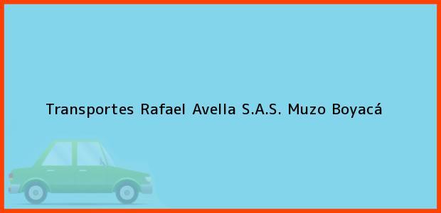 Teléfono, Dirección y otros datos de contacto para Transportes Rafael Avella S.A.S., Muzo, Boyacá, Colombia