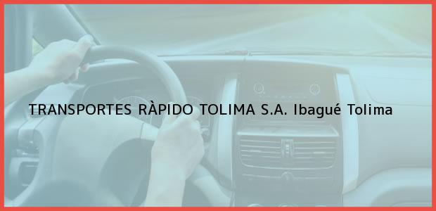 Teléfono, Dirección y otros datos de contacto para Transportes Ràpido Tolima S.A., Ibagué, Tolima, Colombia