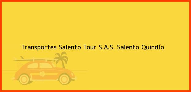 Teléfono, Dirección y otros datos de contacto para Transportes Salento Tour S.A.S., Salento, Quindío, Colombia