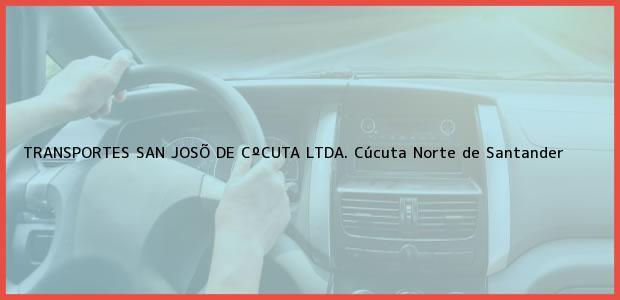 Teléfono, Dirección y otros datos de contacto para TRANSPORTES SAN JOSÕ DE CºCUTA LTDA., Cúcuta, Norte de Santander, Colombia