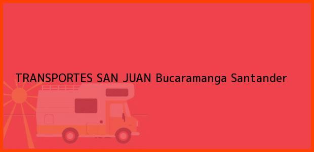 Teléfono, Dirección y otros datos de contacto para TRANSPORTES SAN JUAN, Bucaramanga, Santander, Colombia
