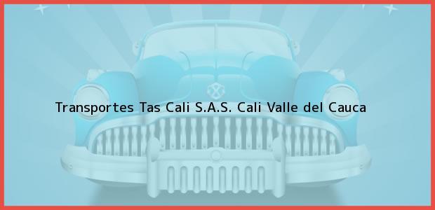 Teléfono, Dirección y otros datos de contacto para Transportes Tas Cali S.A.S., Cali, Valle del Cauca, Colombia