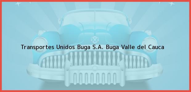Teléfono, Dirección y otros datos de contacto para Transportes Unidos Buga S.A., Buga, Valle del Cauca, Colombia