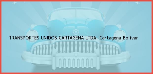 Teléfono, Dirección y otros datos de contacto para TRANSPORTES UNIDOS CARTAGENA LTDA., Cartagena, Bolívar, Colombia