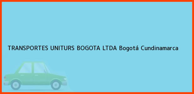 Teléfono, Dirección y otros datos de contacto para TRANSPORTES UNITURS BOGOTA LTDA, Bogotá, Cundinamarca, Colombia
