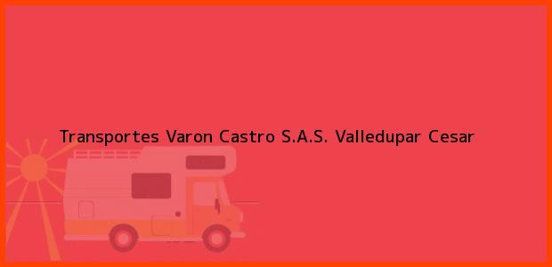 Teléfono, Dirección y otros datos de contacto para Transportes Varon Castro S.A.S., Valledupar, Cesar, Colombia