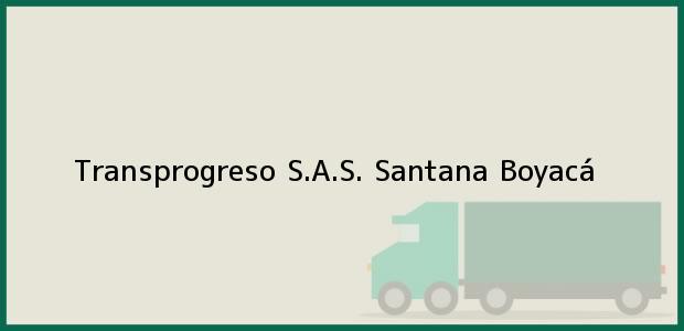 Teléfono, Dirección y otros datos de contacto para Transprogreso S.A.S., Santana, Boyacá, Colombia