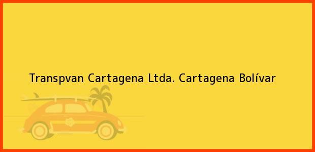 Teléfono, Dirección y otros datos de contacto para Transpvan Cartagena Ltda., Cartagena, Bolívar, Colombia